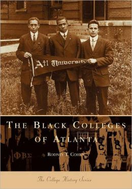 The Black Colleges of Atlanta, Georgia (College History Series)
