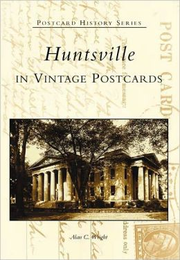 Huntsville, Alabama: In Vintage Postcards