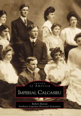 Imperial Calcasieu, Louisiana (Images of America Series)