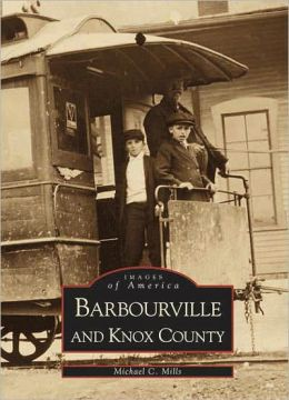 Barbourville and Knox County, Kentucky (Images of America Series)