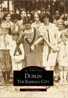 Dublin: The Emerald City, Georgia (Images of America Series)