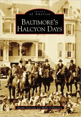 Baltimore's Halcyon Days (Images of America Series)