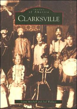 Clarksville, Tennessee (Images of America Series)