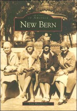 New Bern (Images of America Series)