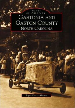 Gastonia and Gaston County (Images of America Series)