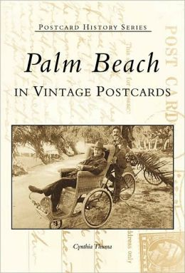 Palm Beach : In Vintage Postcards (Postcard History)