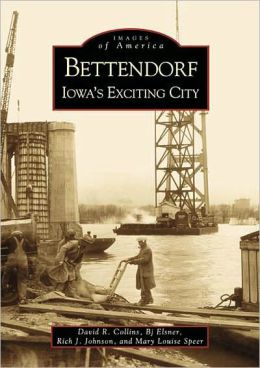 Bettendorf: Iowa's Exciting City (Images of America Series)