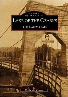 Lake of the Ozarks: The Early Years (Images of America Series)