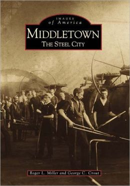 Middletown, Ohio: The Steel City (Images of America Series)