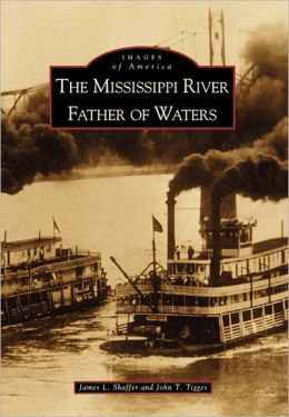Mississippi River: Father of Waters, Iowa (Images of America Series)