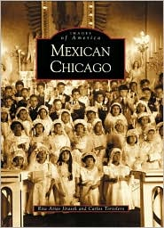 Mexican Chicago (Images of America Series)
