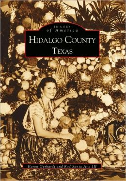 Hidalgo County (Images of America Series)