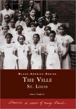 The Ville, St. Louis, Missouri (Black America Series)