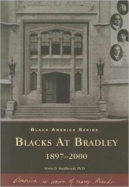 Blacks at Bradley, Illinois: 1897-2000 (Black America Series)