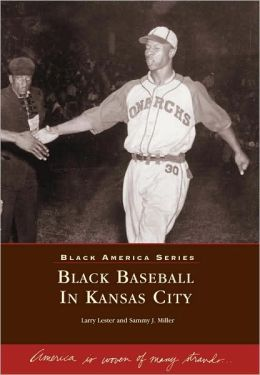 Black Baseball in Kansas City (Images of America Series)