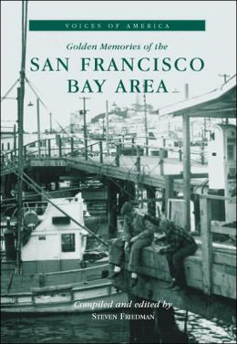 San Francisco Bay Area: Golden Memories (Voices of America Series)