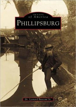Phillipsburg, New Jersey (Images of America Series)
