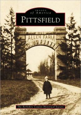 Pittsfield, Massachusetts (Images of America Series)