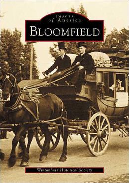 Bloomfield, Connecticut (Images of America Series)