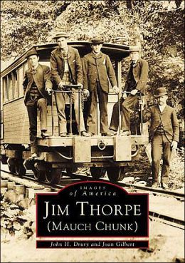 Jim Thorpe and Mauch Chunk, Pennsylvania (Images of America Series)