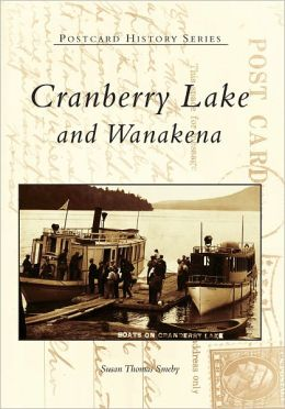 Cranberry Lake and Wanakena, New York (Postcard History Series)