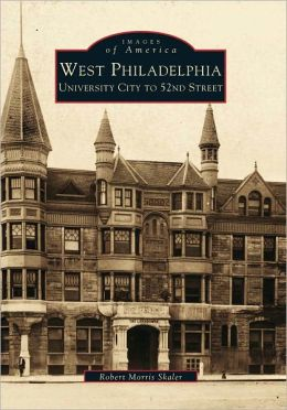 West Philadelphia, Pennsylvania: University City to 52nd Street (Images of America Series)
