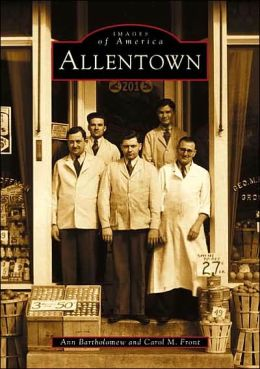 Allentown, Pennsylvania (Images of America Series)