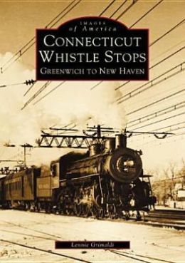 Connecticut Whistle Stops: Greenwich to New Haven