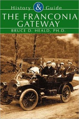 Franconia Gateway, New Hampshire (History and Guide Series)