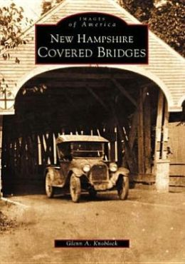 New Hampshire Covered Bridges (Images of America)