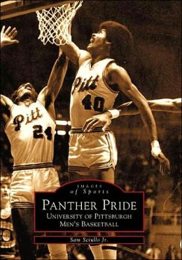 Panther Pride: University of Pittsburgh Men's Basketball, Pennsylvania (Images of Sports Series)