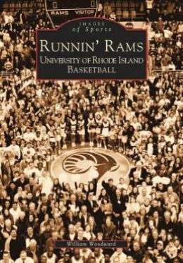 Runnin' Rams: University of Rhode Island Basketball (Images of Sports Series)
