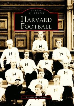 Harvard Football, Massachusetts (Images of Sports Series)