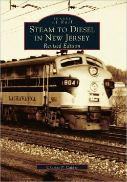 Steam to Diesel in New Jersey (Images of Rail Series)