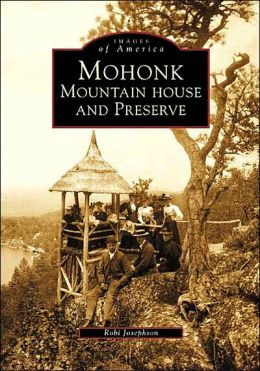 Mohonk: Mountain House and Preserve, New York (Images of America Series)