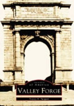 Valley Forge, Pennsylvania (Images of America Series)