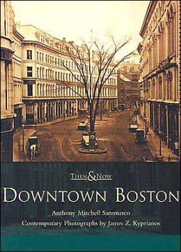 Downtown Boston: Then and Now