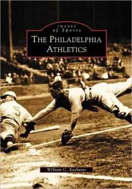The Philadelphia Athletics (Images of Sports Series)