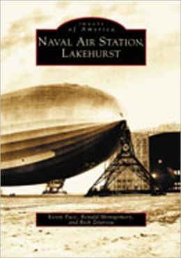 Lakehurst Naval Air Station, New Jersey (Images of America Series)