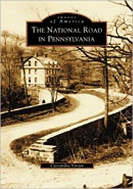 The National Road in Pennsylvania (Images of America Series)
