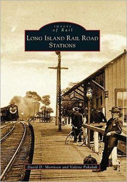 Long Island Rail Road Stations (Images of Rail Series)
