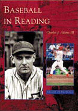 Baseball in Reading, Pennsylvania (Images of Baseball Series)