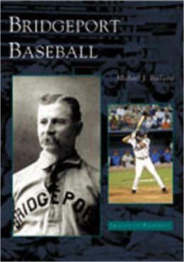 Bridgeport Baseball (Images of Sports Series)