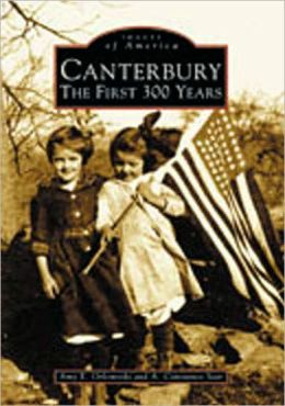 Canterbury: The First 300 Years (Images of America Series)