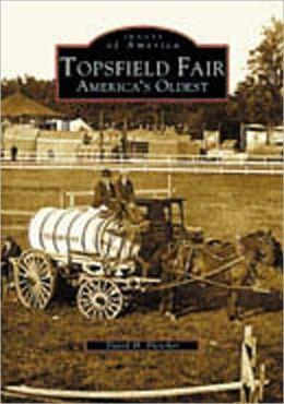 Topsfield Fair: America's Oldest (Images of America Series)
