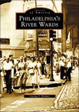 Philadelphia's River Wards (Images of America Series)