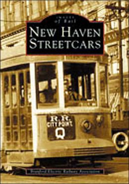 New Haven Streetcars (Images of Rail Series)