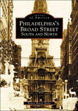 Philadelphia's Broad Street: South and North, Pennsylvania (Images of America Series)
