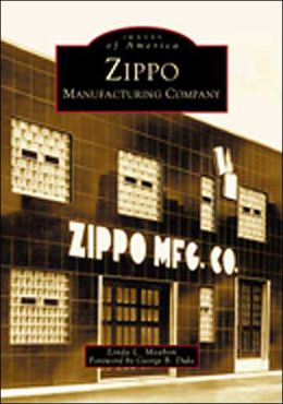 Zippo Manufacturing Company, Pennsylvania (Images of America Series)
