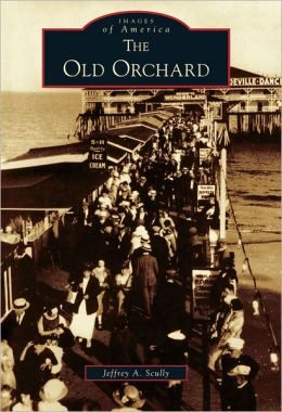 The Old Orchard (Images of America Series)